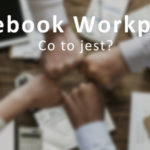 Facebook Workplace – co to jest?
