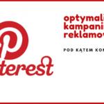 Pinterest – optymalizacja kampani reklamowych pod kątem konwersji